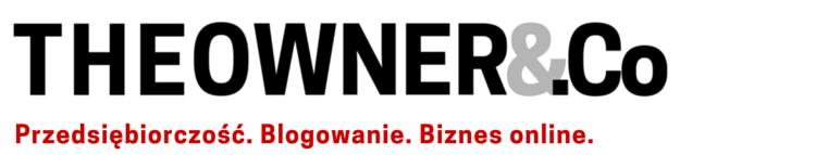 The Owner & Co. - Biznes online. Blogowanie. Przedsiębiorczość.